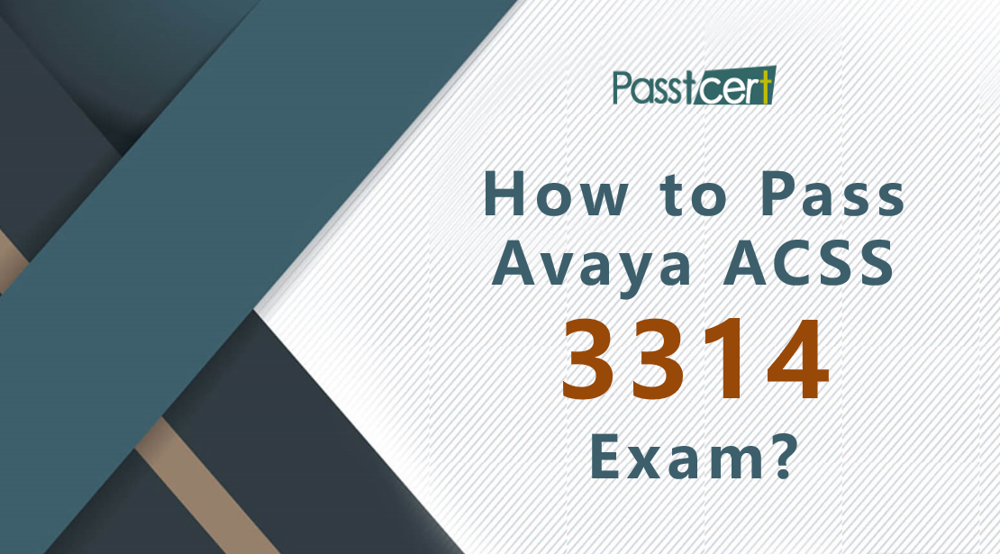 How to pass Avaya ACSS 3314 exam?