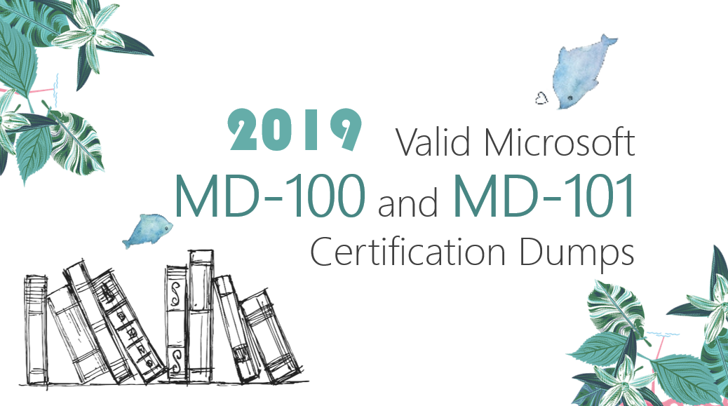 Valid Microsoft MD-100 and MD-101 Certification Dumps