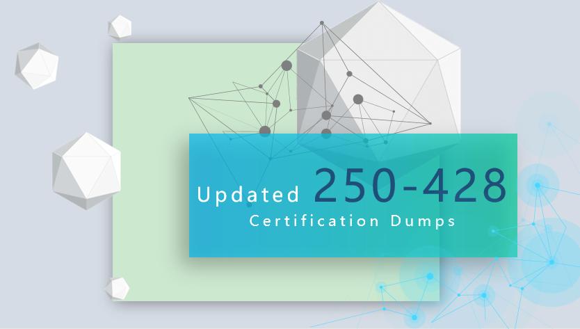 New Updated Symantec 250-428 Certification Dumps