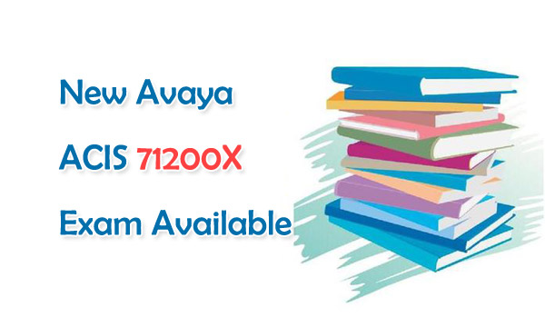 New Avaya ACIS 71200X Exam Available