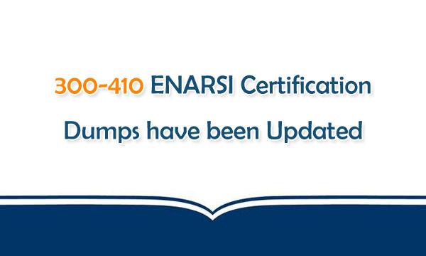 300-410 ENARSI Certification Dumps have been Updated