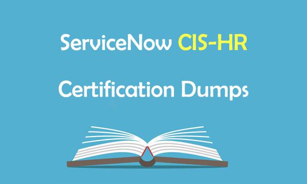 ServiceNow CIS-HR Certification Dumps