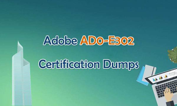Adobe AD0-E302 Certification Dumps
