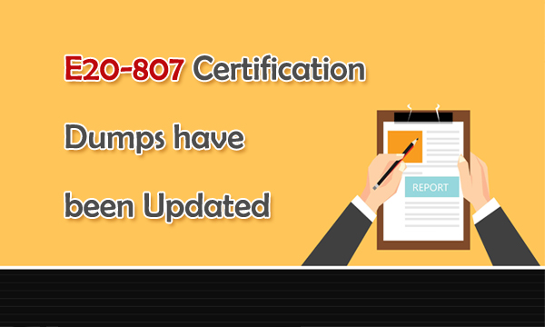 E20-807 Certification Dumps have been Updated