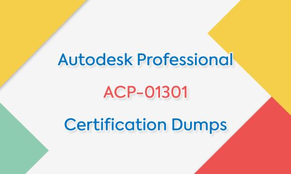 Autodesk Professional ACP-01301 Certification Dumps
