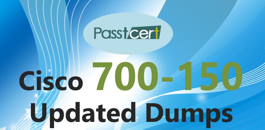 updated cisco 700-150 certification dumps