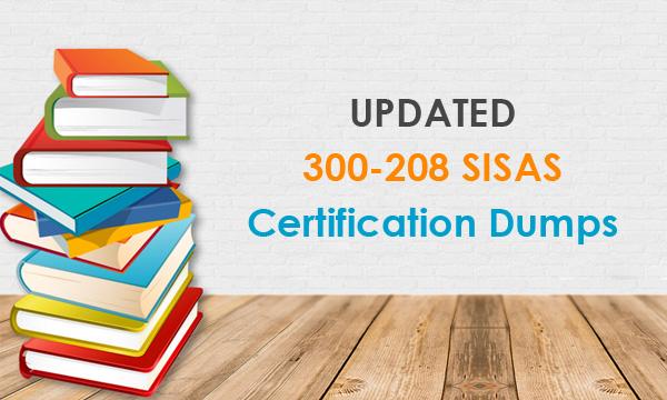 Updated 300-208 SISAS Certification dumps